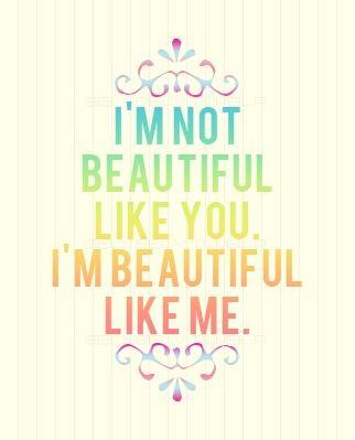 im-not-beautiful-like-youim-beautiful-like-me-beauty-quote